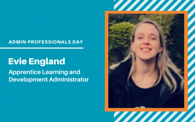 Administrative Professionals Day: Evie England, Apprentice Learning and Development Administrator