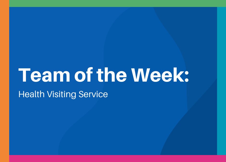 Team of the week - Health Visiting Service