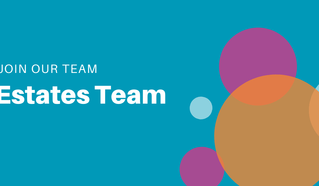 Join our team: Estates Team