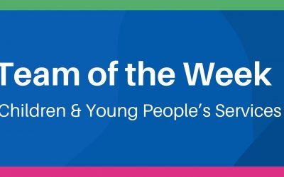 Team of the Week: Children & Young People's Services