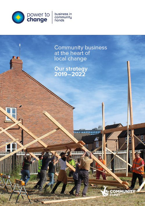 Community business at the heart of local change: Our strategy 2019 – 2022