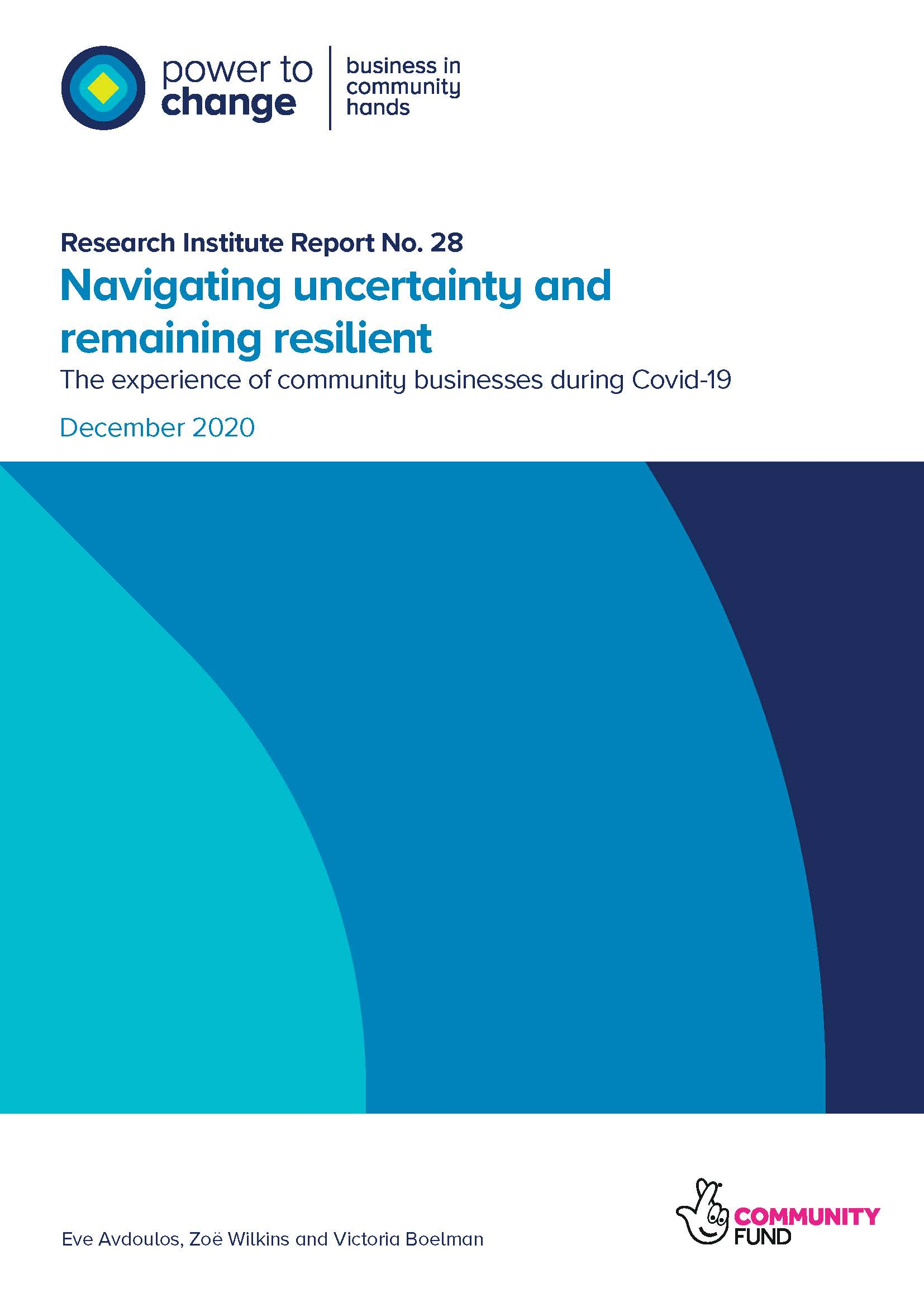 Navigating uncertainty and remaining resilient: The experience of community businesses during Covid-19